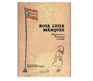 El teatro y la vida de Rosa Luisa Márquez